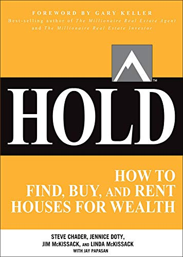 Hold: How to Find, Buy, and Rent Houses for Wealth (Millionaire Real Estate)