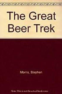 The Great Beer Trek by Morris, Stephen (1984) Paperback