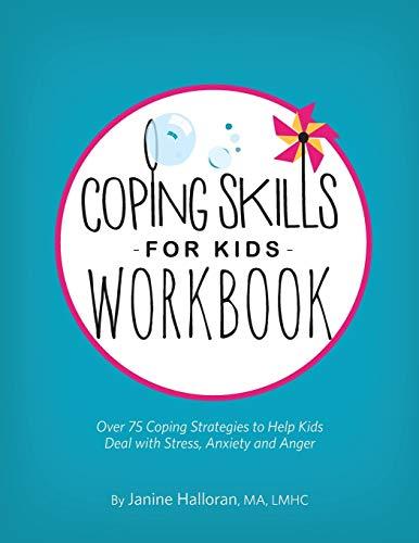Coping Skills for Kids Workbook: Over 75 Coping Strategies...