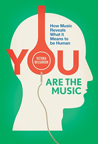 You Are the Music: How Music Reveals What it Means to be...
