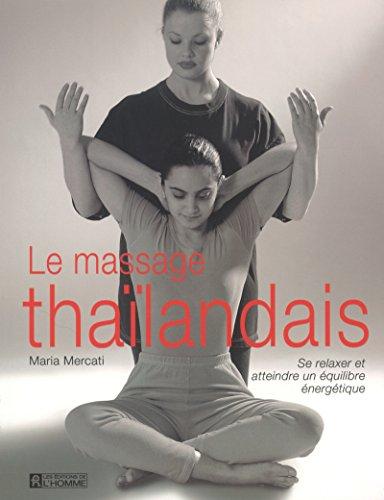 Le Massage thaïlandais : Se relaxer -...