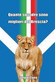 Quante squadre sono migliori del Brescia?: Regalo divertente per tifosi bresciani. Il libro è vuoto, perché è il Brescia la squadra migliore. Idee compleanno tifoso ultras bresciano Brescia Calcio