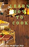 Learn How To Cook : The Overwhelming Cooking Styles and Dishes for year 2020 / 2021 moms, chefs & restaurants