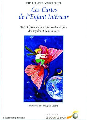Les cartes de l'enfant intérieur : Une odyssée au coeur des contes de fées, des mythes et de la nature