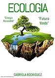 Ecologia - Energia Renovable, Proteccion de Nuestro Medio...