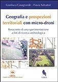Geografia e prospezioni territoriali con micro-droni. Resoconto di una...