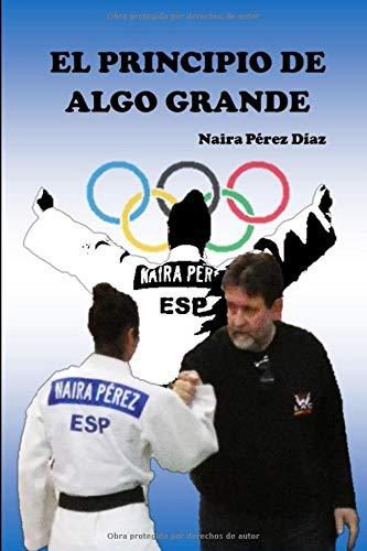 EL PRINCIPIO DE ALGO GRANDE