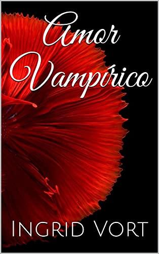 Amor Vampírico de Ingrid Vort