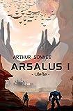 Arsalus I: science-fiction, space opera, roman aventure | fiction 2019-2020 | Livre...