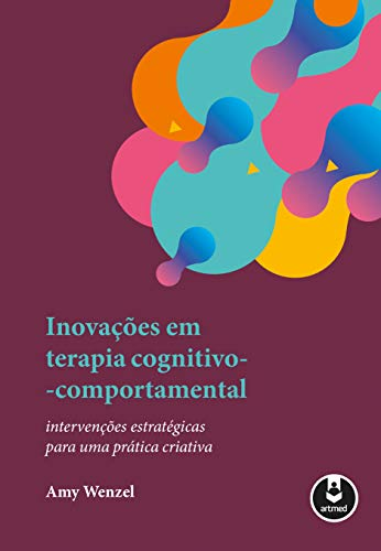 Innovations in Cognitive-Behavioral Therapy: Strategic Interventions for a Creative Practice