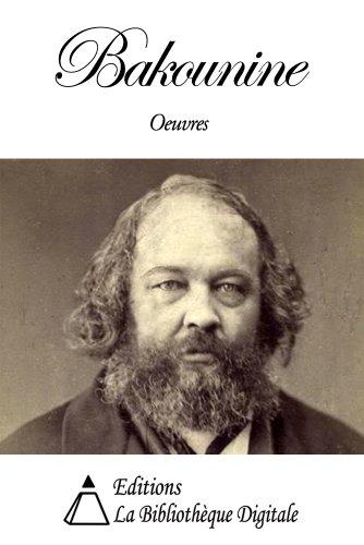 Oeuvres de Bakounine (French Edition) - Kindle edition by Bakounine,  Michel. Politics & Social Sciences Kindle eBooks @ Amazon.com.