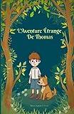 L'Aventure Étrange De Thomas - Roman Enfants 8-11 ans