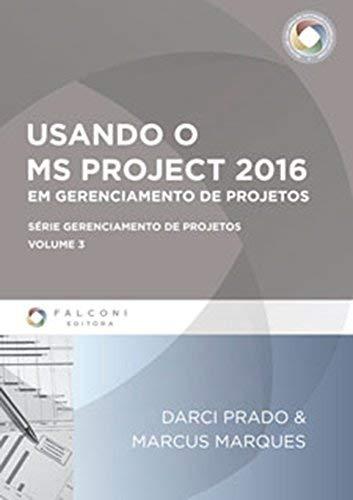 USANDO O MS PROJECT 2016 EM GERENCIAMENTO DE PROJETOS