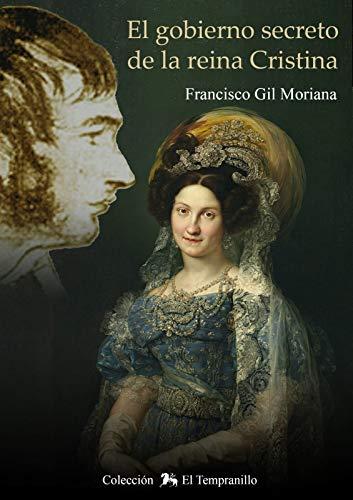 El ejército secreto de la reina Cristina (El Tempranillo nº 1) de Francisco Gil Moriana