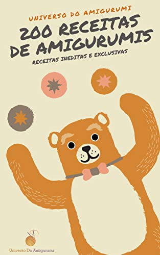 200 hermosas recetas de amigurumi en portugués: recibirás: 50 muñecos, 57 personajes famosos, 58 animales y 35 accesorios