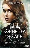 Ophelia Scale - Der Himmel wird beben (Die Ophelia Scale-Reihe, Band 2)