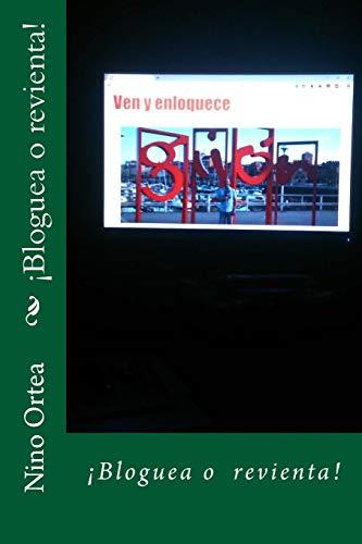 """¡Bloguea o revienta!: Volume 1 (Antologia del blog """"Ven y enloquece"""")"""