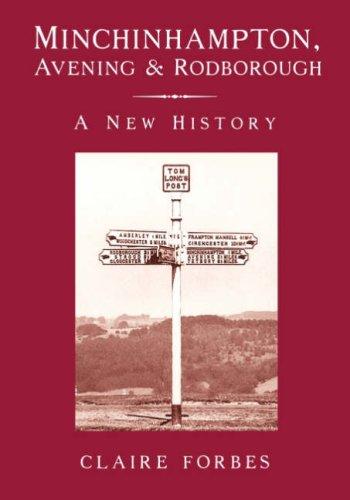 Minchinhampton, Avening and Rodborough: A New History