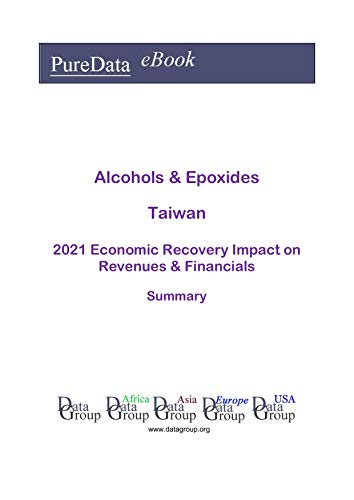Alcohols & Epoxides Taiwan Summary: 2021 Economic Recove