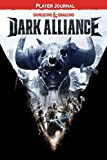 Dungeons & Dragons Dark Alliance PLAYER JOURNAL: Role Playing Game Dungeons and Dragons Dark Alliance Notebook