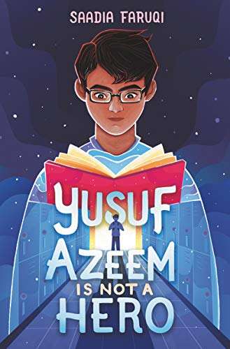 Yusuf Azeem Is Not a Hero by [Saadia Faruqi]