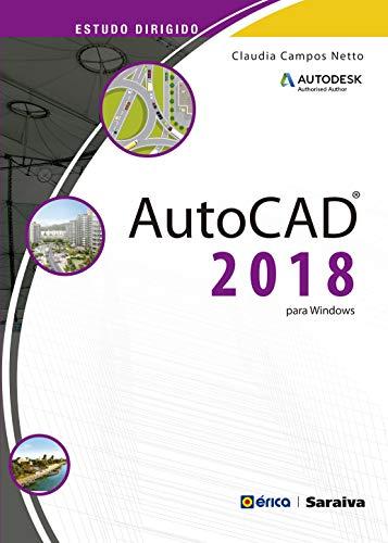 Estudo Dirigido Autodesk. AutoCAD 2018 Para Windows
