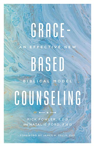 Grace-Based Counseling: An Effective New Biblical Model
