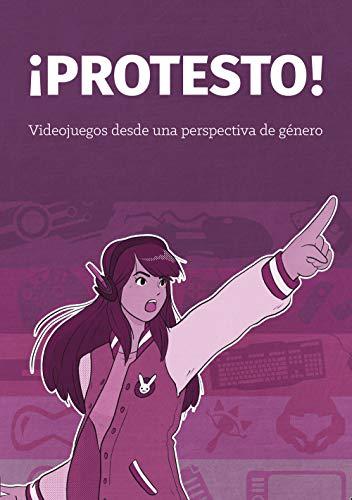 ¡Protesto!: Videojuegos desde una perspectiva de género