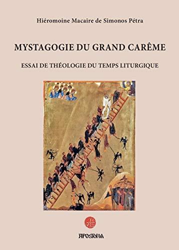 Mystagogie du Grand Carme  essai de thologie du temps liturgique (French Edition)