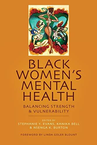 Black Women's Mental Health: Balancing Strength and...