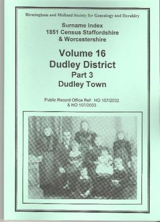 Surname Index: Dudley District v.16: 1851 Census, Staffordshire and Worcestershire: Dudley District Vol 16