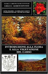 Introduzione alla flora e alla vegetazione del Carso. Carsiana. Giardino botanico