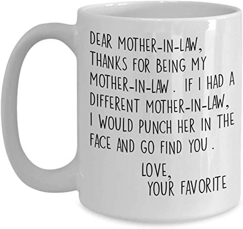 Dear Mother In Law Mug - 11 or 15 oz Best Inappropriate...