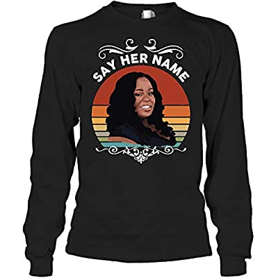 ORIGINAL & EXCLUSIVE DESIGN: Say Her Name Breonna Taylor Long Sleeve Shirt, Unisex that can ensure an enjoyable nice day, this shirt will keep you cool and Relaxed fit, ultra soft for many years! PRODUCT PRINT & SHIP FROM USA: Sizes available S-5XL. ...
