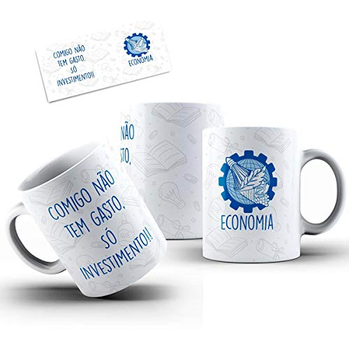 Ceramic Mug Economy With Me Is Not Spent Only Investment