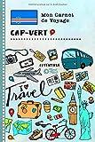 Cap-Vert Carnet de Voyage: Journal de bord avec guide pour enfants. Livre...