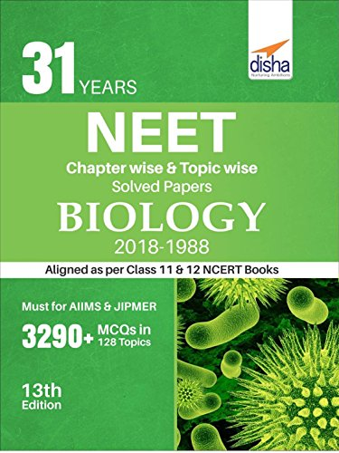 31 Years NEET Chapter-wise & Topic-wise Solved Papers BIOLOGY ...