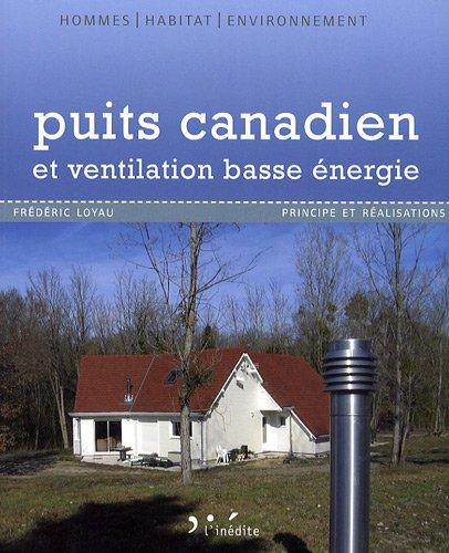 Puits canadien et ventilation basse énergie : Principe et réalisation