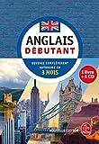 Anglais - Débutant - Nouvelle édition (Livre + CD): Devenez complètement autonome en 3...