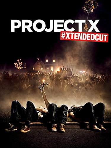 PROJECT X #XTENDEDCUT to the break of dawn, yo!