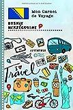 Bosnie-Herzégovine Carnet de Voyage: Journal de bord avec guide pour...