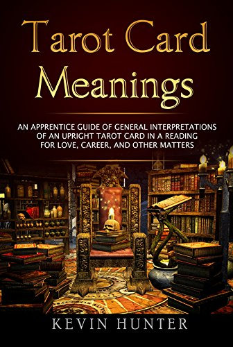 Tarot Card Meanings: An Apprentice Guide of General...
