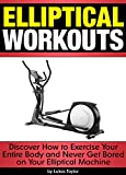 Elliptical Workouts: Discover...