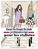 Carnet De Croquis De Mode professionnel Pour Les Stylistes: dessiner facilement Les...