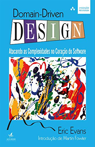 Domain-Driven Design: Atacando as Complexidades no Coração do Software