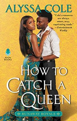How to Catch a Queen: Runaway Royals by [Alyssa Cole]