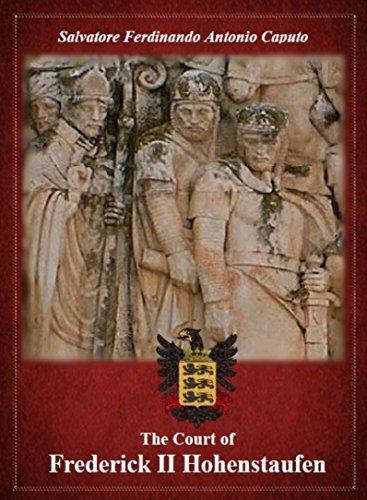 "Amazon.com: The Court of Frederick II Hohenstaufen: Stupor mundi ""The  Wonder of the World."" eBook: Caputo, Salvatore: Kindle Store"