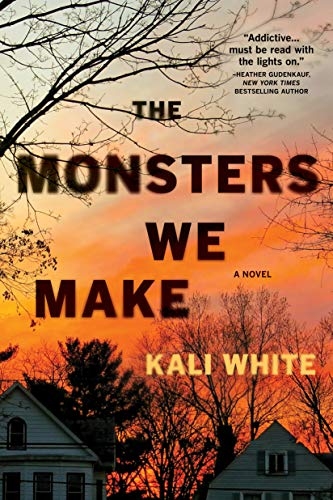 The Monsters We Make: A Novel by [Kali White]