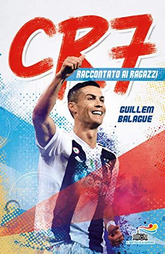 CR7. Cristiano Ronaldo raccontato ai ragazzi