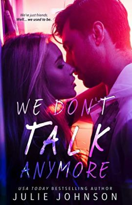 We Don't Talk Anymore (The Don't Duet Book 1) by [Julie Johnson]